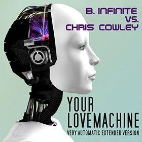 B.INFINITE VS. CHRIS COWLEY - YOUR LOVEMACHINE